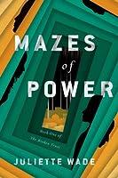 Mazes of Power (The Broken Trust, #1)