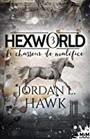 Le chasseur de maléfice: Hexworld, T3