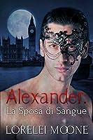 Alexander. La Sposa di Sangue