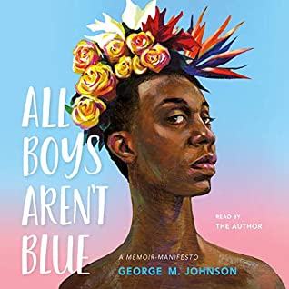 Cover for All Boys Aren't Blue by George M. Johnson.
