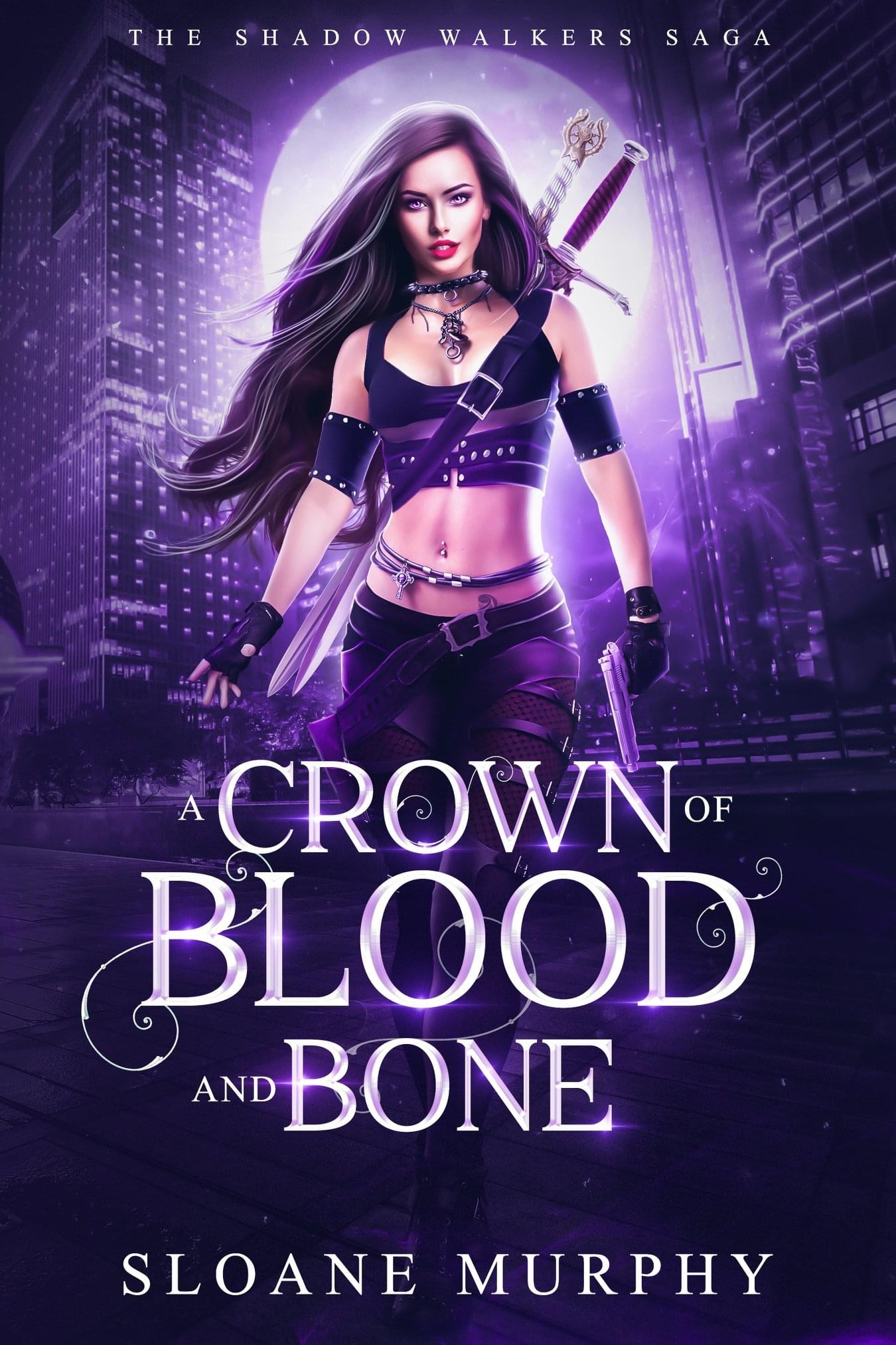 A Crown of Blood and Bone - Sloane Murphy