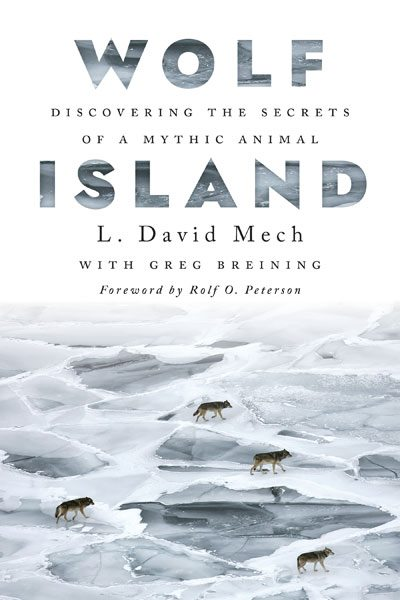 Wolf Island: Discovering the Secrets of a Mythic Animal