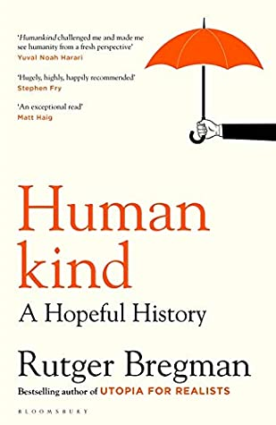 Humankind: A New History of Human Nature: A Hopeful History