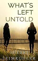 What's Left Untold