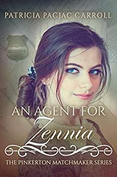 An Agent for Zennia (Pinkerton Matchmaker Series Book 71)