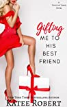 Gifting Me To His Best Friend (A Touch of Taboo, #2)
