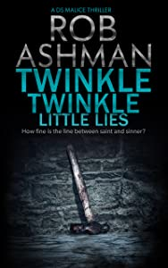 Twinkle Twinkle Little Lies: How fine is the line between saint and sinner? (DS Malice Book 2)