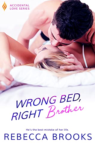 Wrong Bed, Right Brother (Accidental Love, #4)