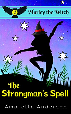 The Strongman's Spell (Marley the Witch #1)