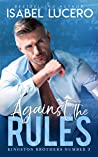 Against the Rules (Kingston Brothers #3)