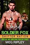 Fated To The Soldier Fox (Shifter Nation: Special Ops Shifters: Dallas Force, #3)