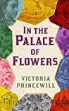 In the Palace of Flowers by Victoria Princewill