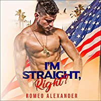 I'm Straight, Right? (Men of Fort Dale, #1)