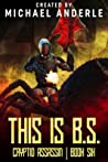 This is B.S. (Cryptid Assassin, #6)