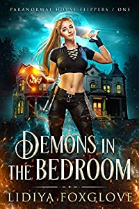 Demons in the Bedroom (Paranormal House Flippers, #1)
