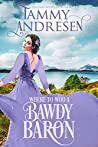 Where to Woo a Bawdy Baron (Romancing the Rake, #3)