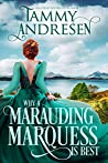 Why a Marauding Marquess is Best (Romancing the Rogue, #4)