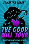 The Good Will Tour (Menopausal Superheroes)