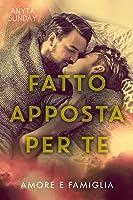 Fatto apposta per te (Love and Family, #2)