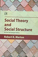 SOCIAL THEORY AND SOCIAL STRUCTURE