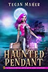 The Haunted Pendant (Paranormal Artifacts #1)