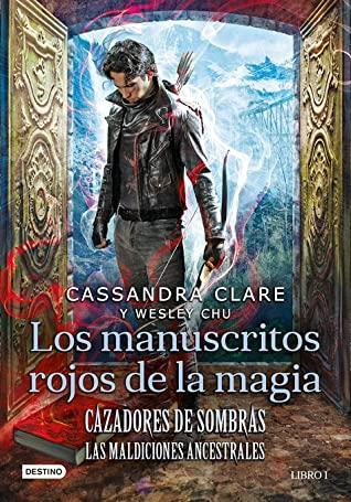 Los Manuscritos Rojos de la Magia (Cazadores de Sombras: Las Maldiciones Ancestrales, #1)