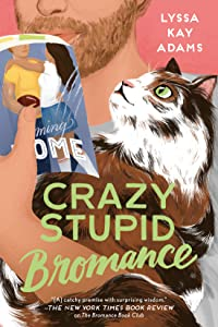 Crazy Stupid Bromance (Bromance Book Club, #3)