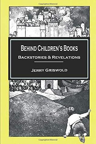 Behind Children's Books: Backstories & Revelations