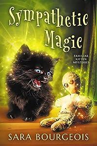 Sympathetic Magic (Familiar Kitten Mysteries #3)