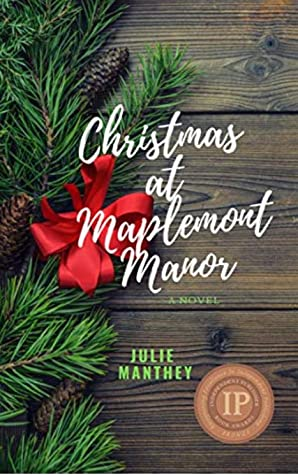 Christmas at Maplemont Manor by Julie Manthey