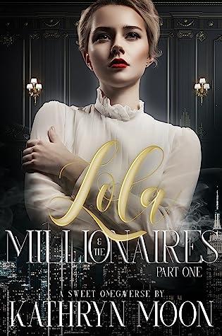 Lola & the Millionaires: Part One (Sweet Omegaverse #2)