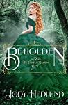 Beholden (The Fairest Maidens, #1)