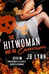 The Hitwoman and the Exorcism (Confessions of a Slightly Neurotic Hitwoman #23)
