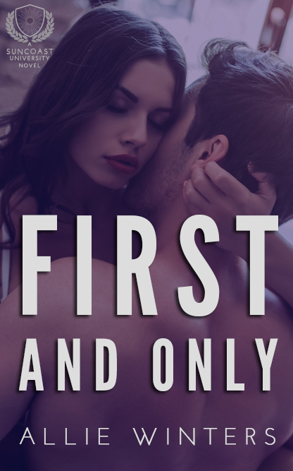 First and Only (Suncoast University Book 4 - Allie Winters