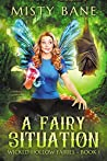 A Fairy Situation (Wicked Hollow Fairies #1)