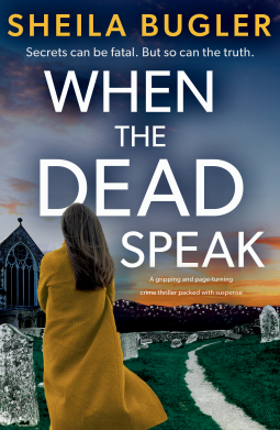 When the Dead Speak by Sheila Bugler