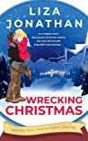 Wrecking Christmas: A hot, heartfelt holiday romance (Mountain Magic Christmas Series)
