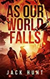 As Our World Falls (Cyber Apocalypse #2)