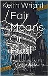 Fair Means Or Foul: A novel from the Inspector Stark series