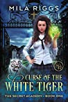 Curse of the White Tiger (The Secret Academy, #1)