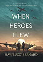 When Heroes Flew