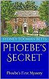 Phoebe's Secret: Phoebe's First Mystery (Phoebe's Mysteries #1)