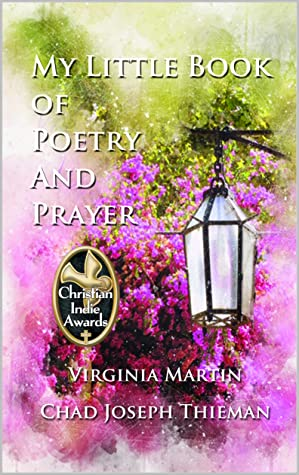 My Little Book of Poetry and Prayer by Virginia  Martin