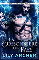 La Prisonnière des Faes (Fae's Captive, #1)