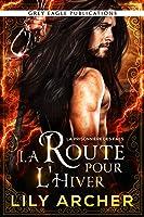 La Route pour l'Hiver (Fae's Captive, #2)