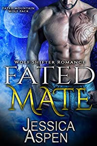 Fated Mate (Fated Mountain Wolf Pack #1)
