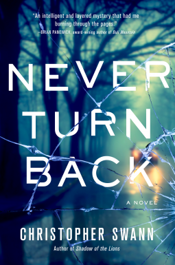 Never Turn Back by Christopher Swann Link: https://i.gr-assets.com/images/S/compressed.photo.goodreads.com/books/1589653905l/50634397.jpg