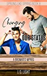 Changing Our Status (Sprung Like Spring, #8)