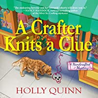 A Crafter Knits a Clue: A Handcrafted Mystery