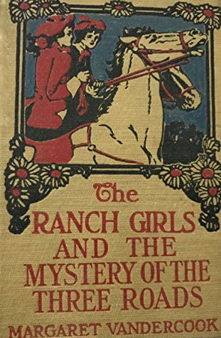 The Ranch Girls and the Mystery of the Three Roads